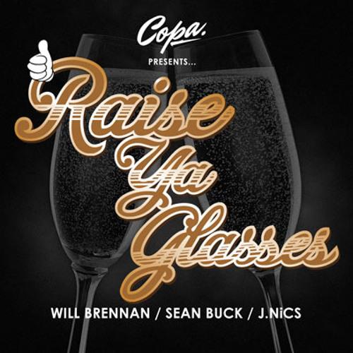 Will Brennan - Raise Ya Glass feat. Sean Buck and J. NiCS (Produced by B=mc2)