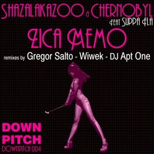 CHERNOBYL & SHAZALAKAZOO _ ZICA MEMO Feat Suppa Fla (Original Mix)