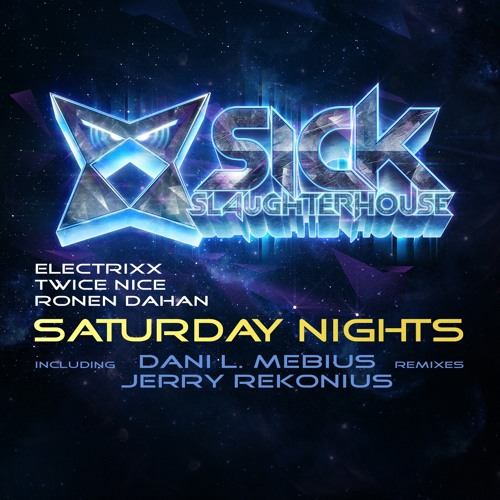 Electrixx, Twice Nice & Ronen Dahan - Saturday Nights (Dani L. Mebius Remix) (SSH) PREVIEW