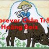 Forever Chăn Trâu(Hài hước) - Hoàng Boiz