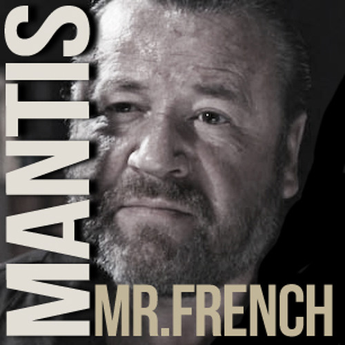 "Mantis - Mr. French (FREE DOWNLOAD!! Click ""FREE DL"" Button)"