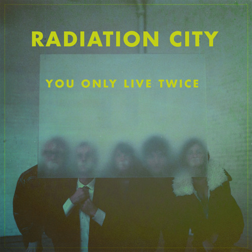 Radiation City - You Only Live Twice