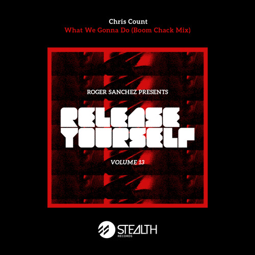 Chris Count - What We Gonna Do (Boom Chack Mix)