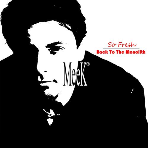 """MeeK - """"So Fresh"""" (Single mix)"""