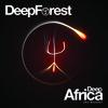 Deep Forest - Deep Africa - 10 Alaake