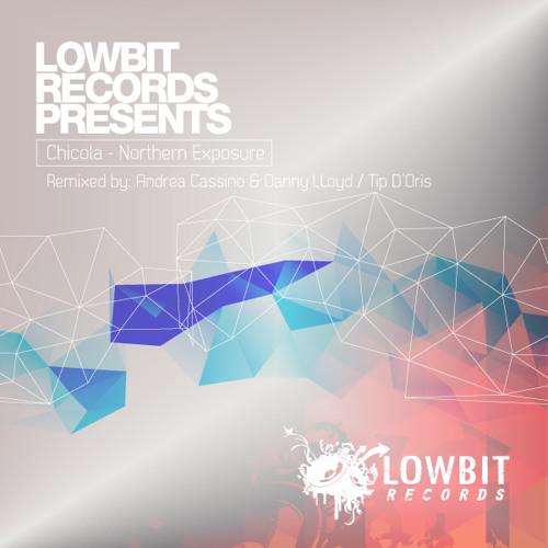 Chicola - Northern Exposure (Andrea Cassino & Danny Lloyd Remix) [Lowbit]