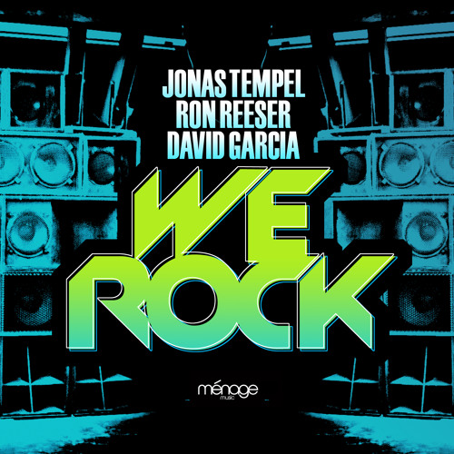 We Rock - Jonas Tempel, Ron Reeser, David Garcia