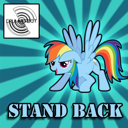 Stand Back - DrummerBot