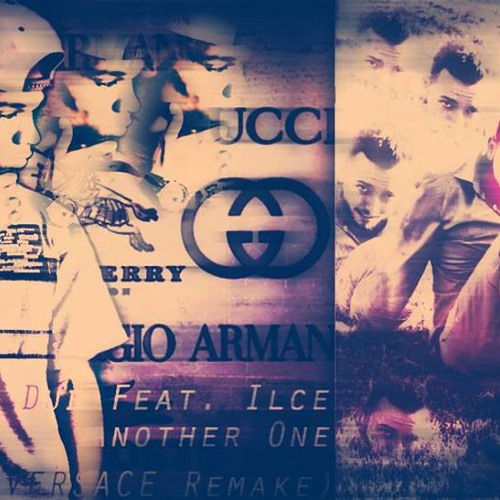 Another One ( Versace Remix )Feat. Ilce * FINISHED *
