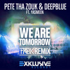 Pete Tha Zouk & Deepblue feat. Yasmeen - We Are Tomorrow (FREIK Remix) | FREE DOWNLOAD