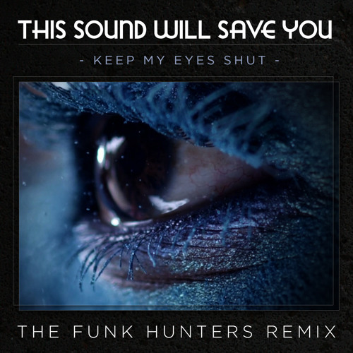 TSWSY - Keep My Eyes Shut (The Funk Hunters Remix) [FREE DOWNLOAD]