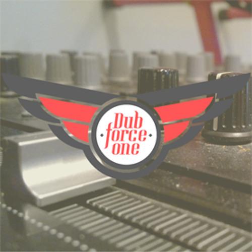 Dub Force One Febuary 13 mix