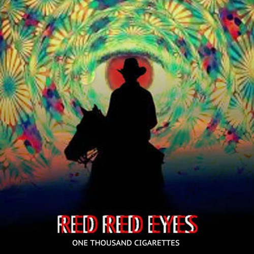 ONE THOUSAND CIGARETTES - RED RED EYES