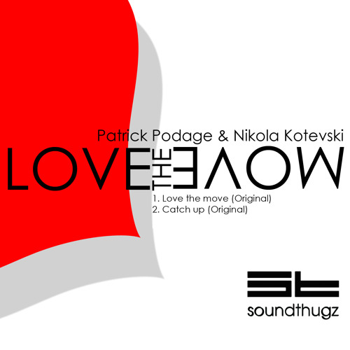 Patrick Podage & Nikola Kotevski - Love the Move (original mix)
