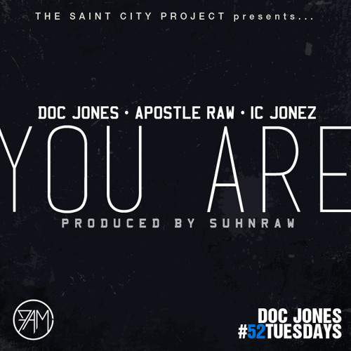 Doc Jones - You Are ft. Apostle Raw and IC Jonez