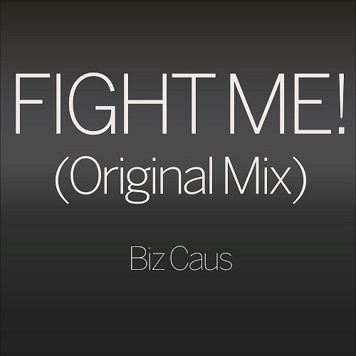 Fight Me! (Original Mix)