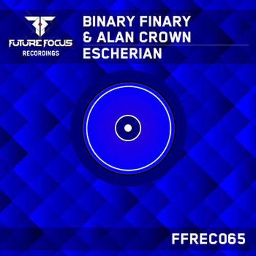 Binary Finary & Alan Crown - Escherian (Original Mix)