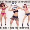 Tacabro feat. Prado Grau vs Orchestra Bagutti -Tic Tic Tac (Gigi de Martino Rmx) FREE DOWNLOAD