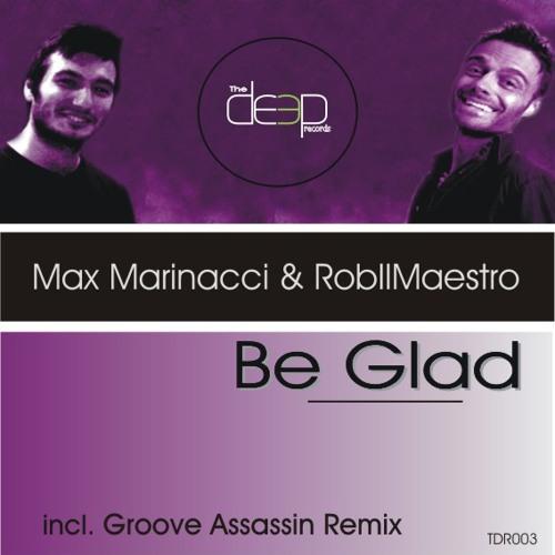 .: Max Marinacci & RobIlMaestro :. Be Glad (Cosmic Soul Mix) .: PROMO SNIPPET :.