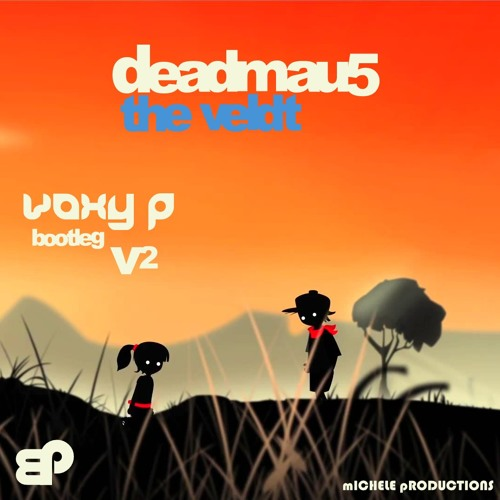 Deadmau5 - The Veldt (voxy p Bootleg)
