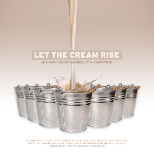 'LET THE CREAM RISE' an Empathy Recordings Production Competition.