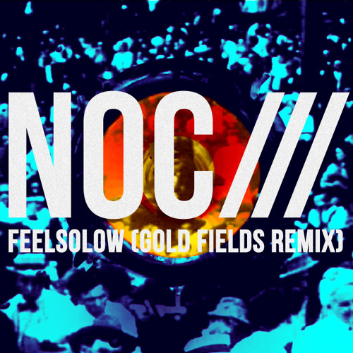 FEELSOLOW (Gold Fields Remix)