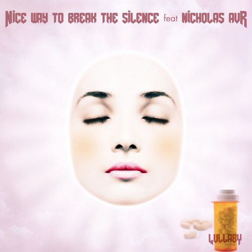 Nice Way To Break The Silence feat. Nicholas Avr - Lullaby