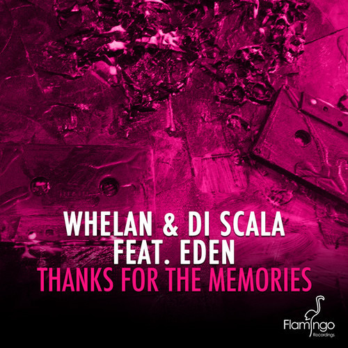 Whelan & Di Scala Feat Eden - Thanks For The Memories