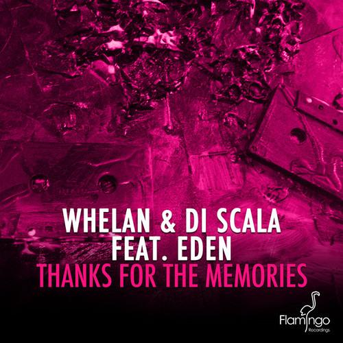 Whelan & Di Scala Feat Eden - Thanks For The Memories