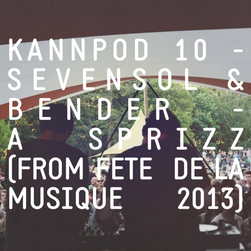 KANNPOD10 - SEVENSOL & BENDER - A SPRIZZ