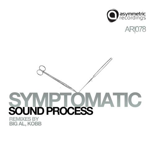 Sound Process - Symptomatic (Low Quality Soundcloud Edit)