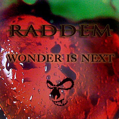 Raddem-Wonder is Next