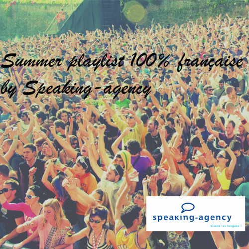 Summer Playlist 100% française by Speaking-agency : 500 jobs in France