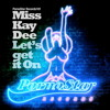 Miss Kay Dee - Let's Get It On (Original Mix) Preview / Pornostar Records
