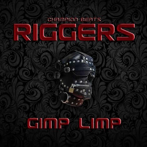 Riggers - Gimp Limp (Frenz E Remix) ***Out on Beatport Now*** [Champion Beats]