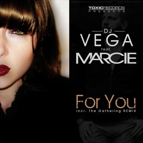 DJ Vega feat. Marcie - For you (The Gathering remix)