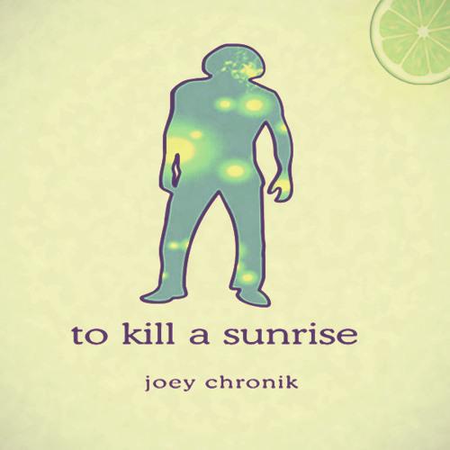 To Kill A Sunrise