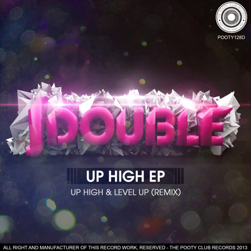 JDouble - Up High EP (POOTY128D) [OUT NOW ON BEATPORT]