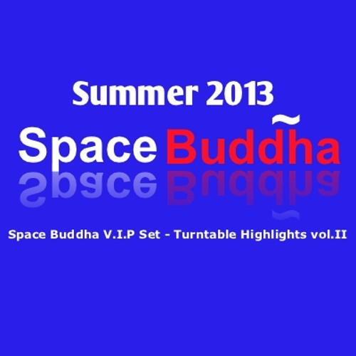 Space Buddha V.I.P Set - Turntable Highlights vol.II(Free Download)