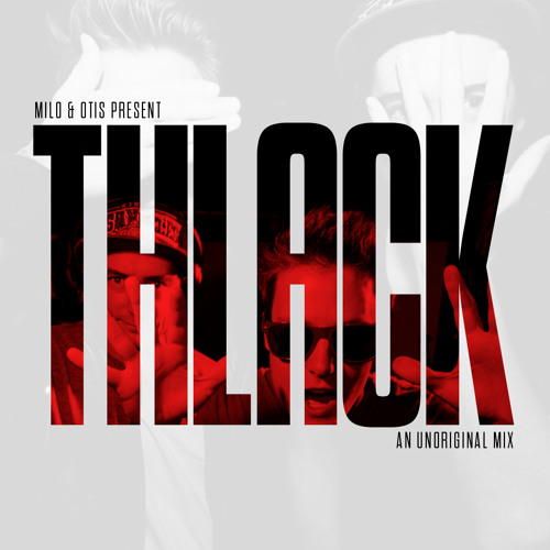 THLACK (An Unoriginal Mix)