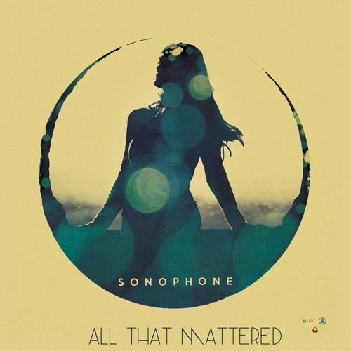 Sonophone - All That Mattered (Original mix)