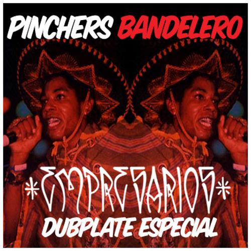 Bandolero (Empresarios Dubplate Mix)