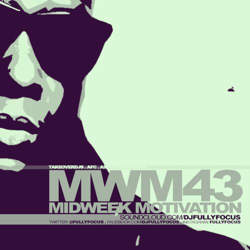 @FULLYFOCUS Presents MIDWEEK MOTIVATION 43 #SummerRain