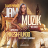Jam Musik V1 Hosted By Nikesha Lindo Mixed By DJ War & DJ Madsilver