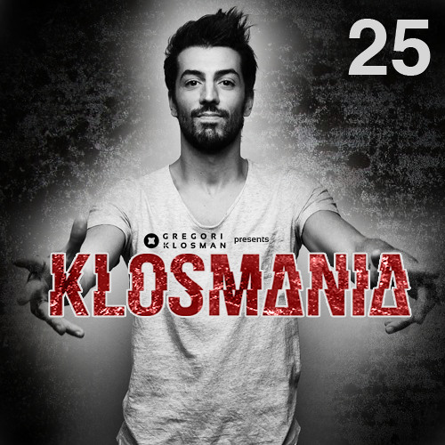 Gregori Klosman Presents KLOSMANIA N°25