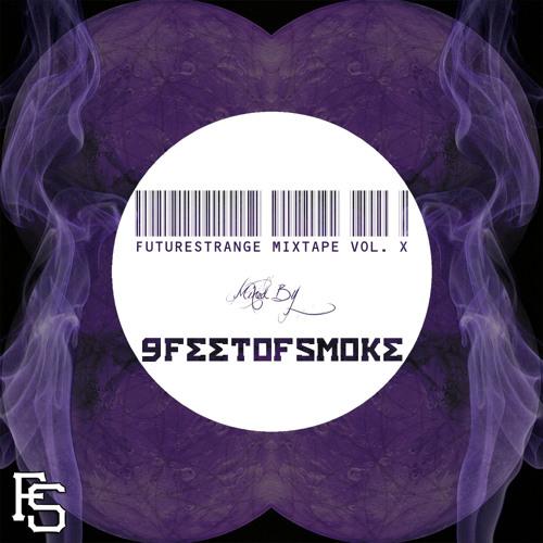 FutureStrange Mixtape Vol. X - Mixed by 9FEETOFSMOKE