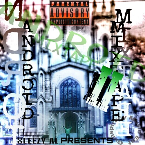 Android Mixtape 2 / 11- IM A MESS-injure (Dont Hate Me)