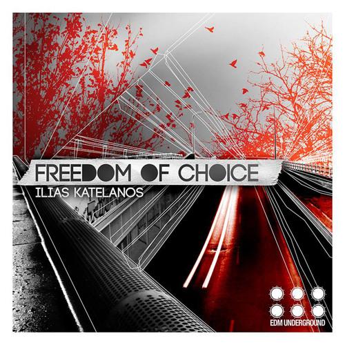 Ilias Katelanos - Freedom Of Choice (Original Mix) Out now on Beatport www.elektrikdreamsmusic.com