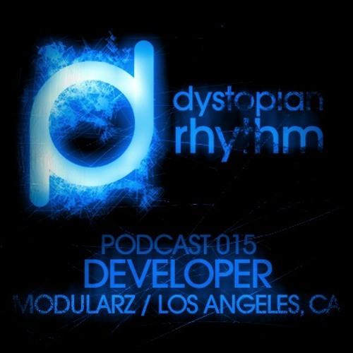 Dystopian Rhythm Podcast 015 – Developer Live From Paris