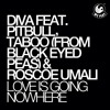 Diva feat. Pitbull, Taboo (from Black Eyed Peas) & R.U. - Love Is Going Nowhere (Mark Bale Remix)